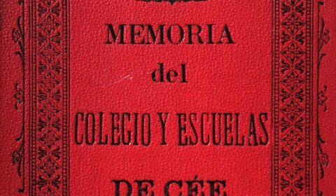 """""""La memoria es el único paraíso del que no podemos ser expulsados"""" (Jean Paul Richter). Memoria del Curso 1898-1899 del Colegio y Escuelas de Cee. 1899."""
