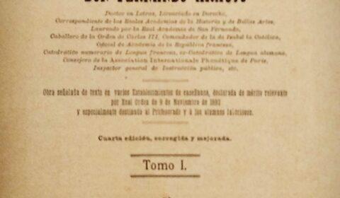 """""""El lenguaje es el vestido del pensamiento"""" (Samuel Johnson) . Tomo I de la Gramática razonada histórico crítica de la lengua francesa de Fernando Araújo. 1899."""