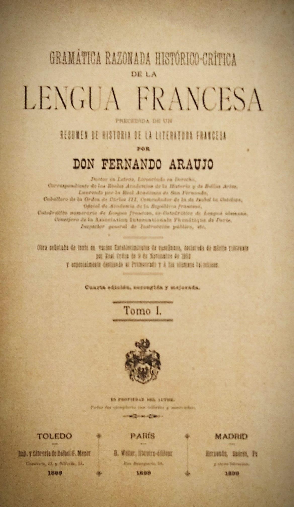 """A linguaxe é o vestido do pensamento"" (Samuel Johnson) . Tomo I da Gramática razonada histórico crítica da lingua francesa de Fernando Araújo. 1899."